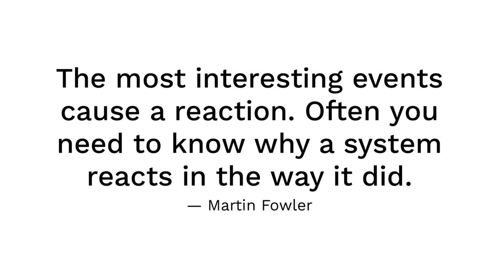 The most interesting events cause a reaction. O...