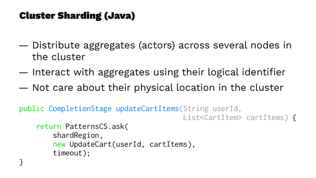 Cluster Sharding (Java) — Distribute aggregates...