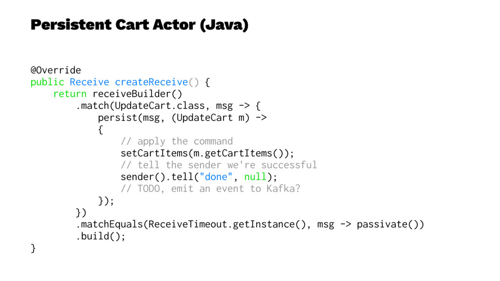 Persistent Cart Actor (Java) @Override public R...