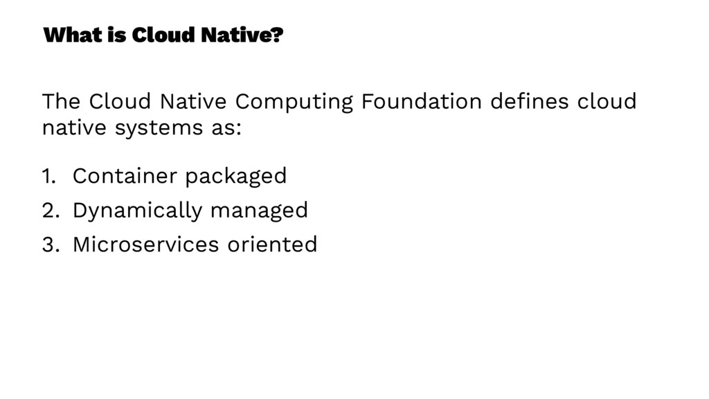 What is Cloud Native? The Cloud Native Computin...