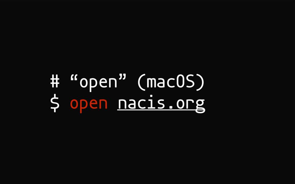 """# """"open"""" (macOS) $ open nacis.org"""