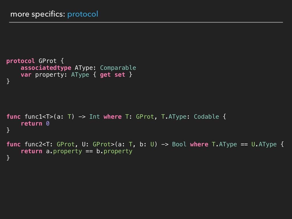 protocol GProt { associatedtype AType: Comparab...