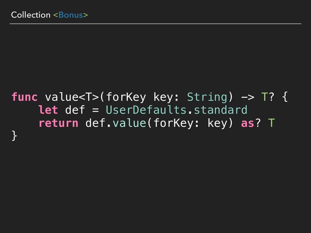 Collection <Bonus> func value<T>(forKey key: St...