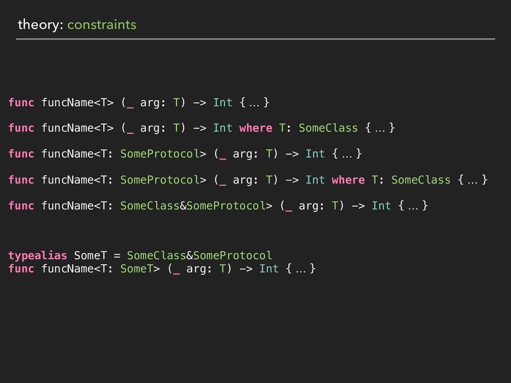 theory: constraints func funcName<T> (_ arg: T)...