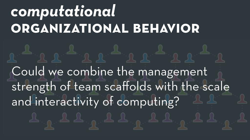 computational organizational behavior