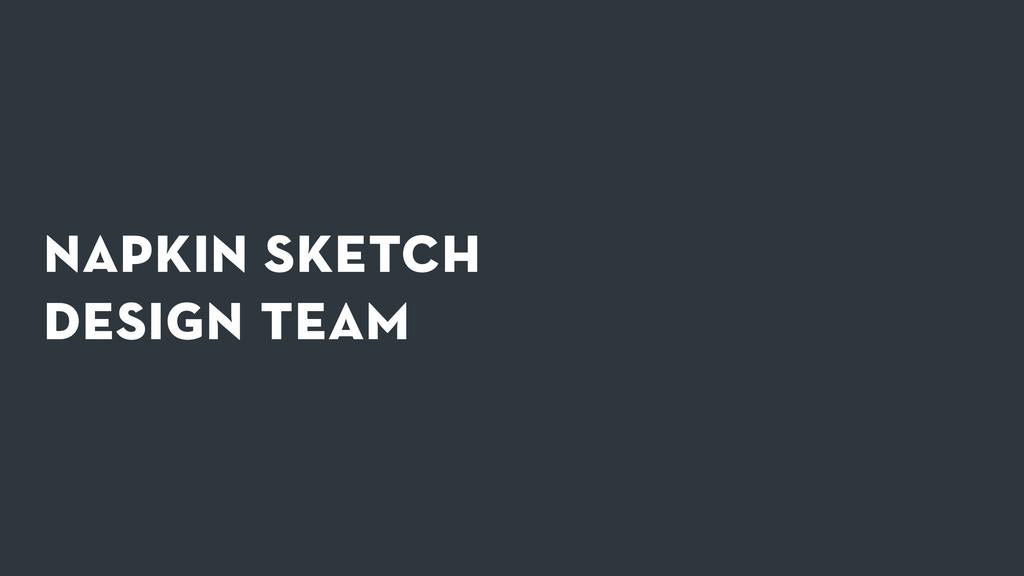 napkin sketch  design team