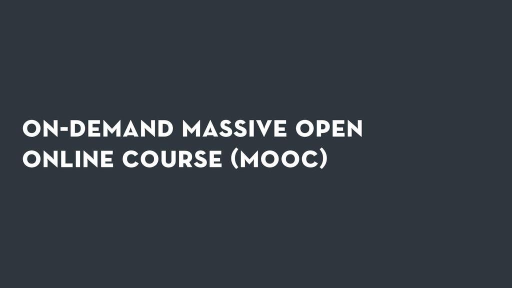 on-demand massive open online course (mooc)