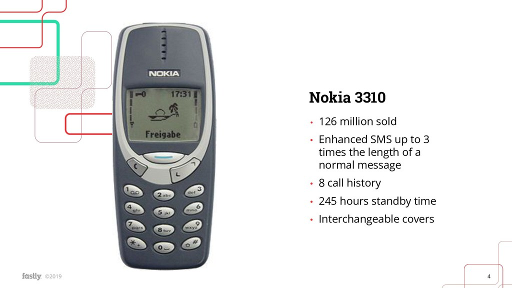 4 ©2019 Nokia 3310 • 126 million sold • Enhance...