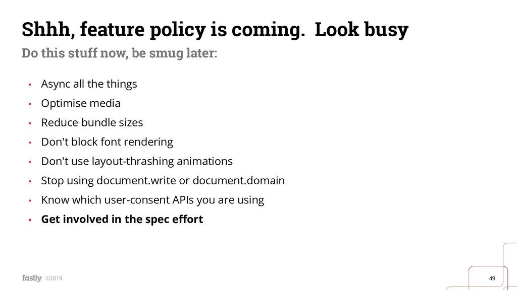 49 ©2019 Shhh, feature policy is coming. Look b...