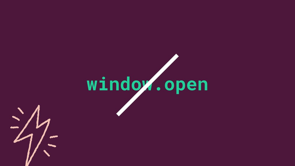 7 ©2019 window.open