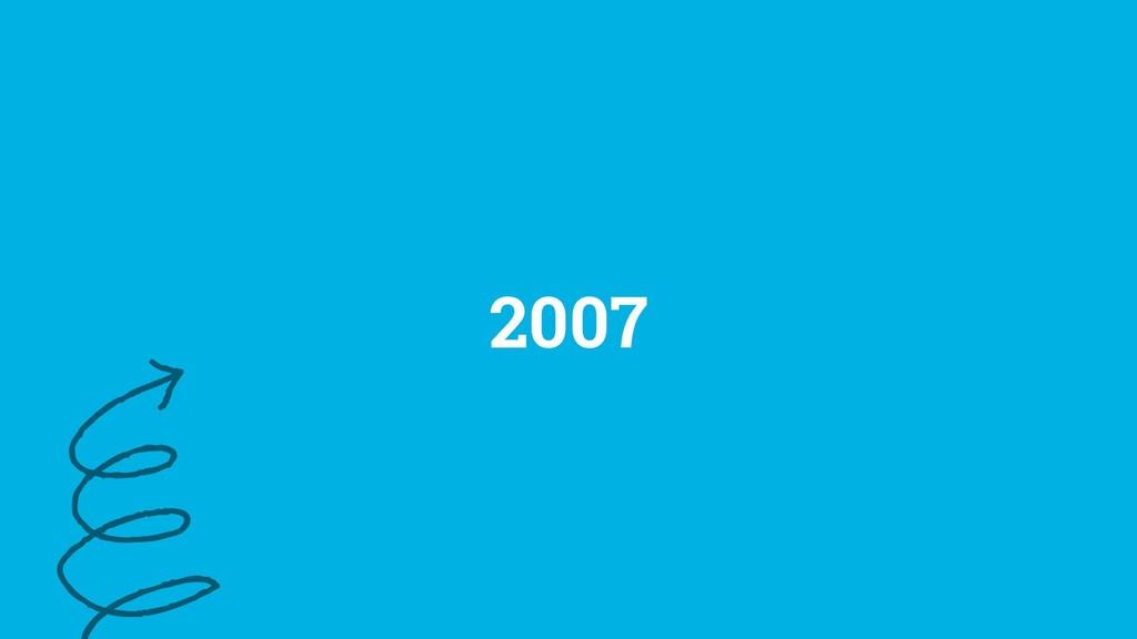 10 ©2019 2007
