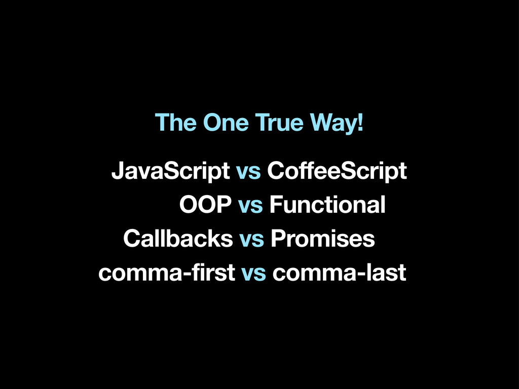 The One True Way! JavaScript vs CoffeeScript OO...