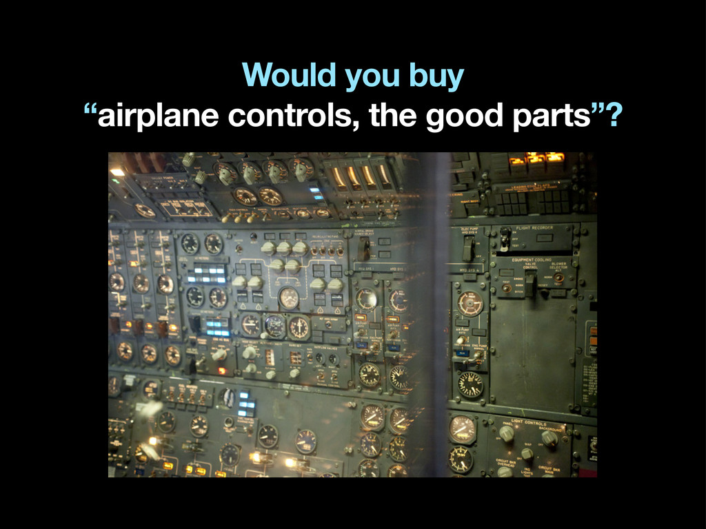 "Would you buy ""airplane controls, the good part..."