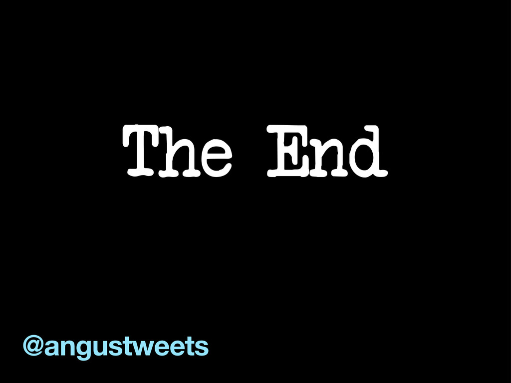 The End @angustweets