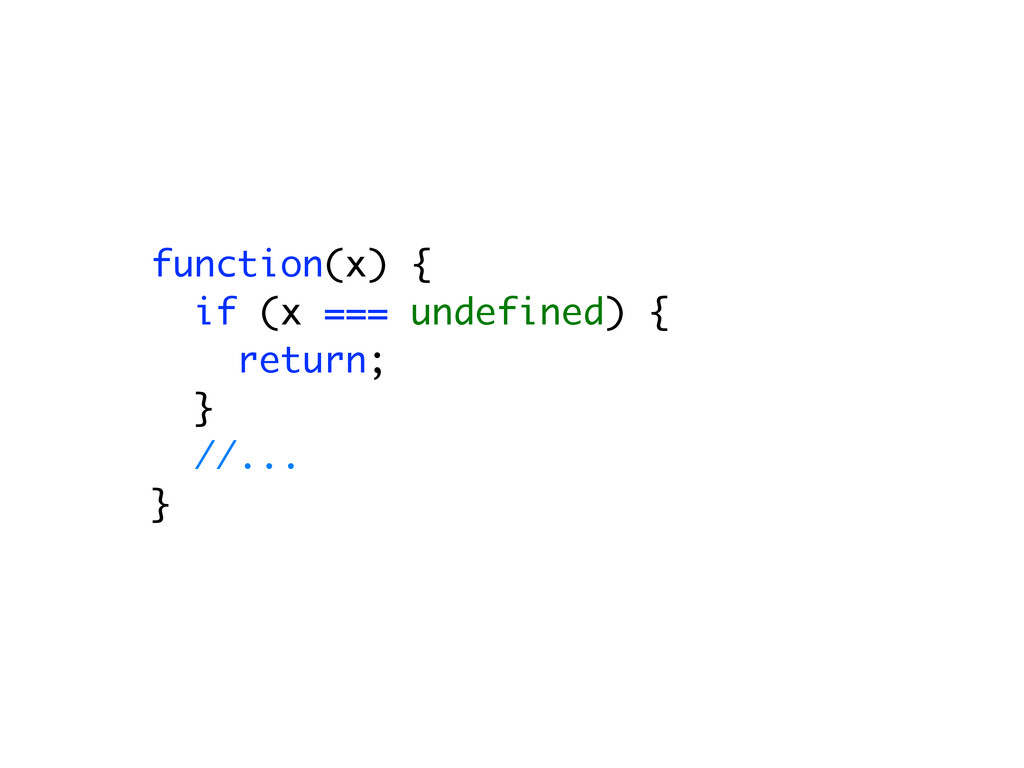 function(x) { if (x === undefined) { return; } ...