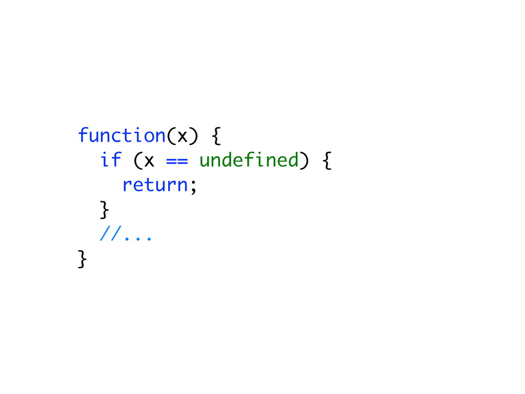 function(x) { if (x == undefined) { return; } /...