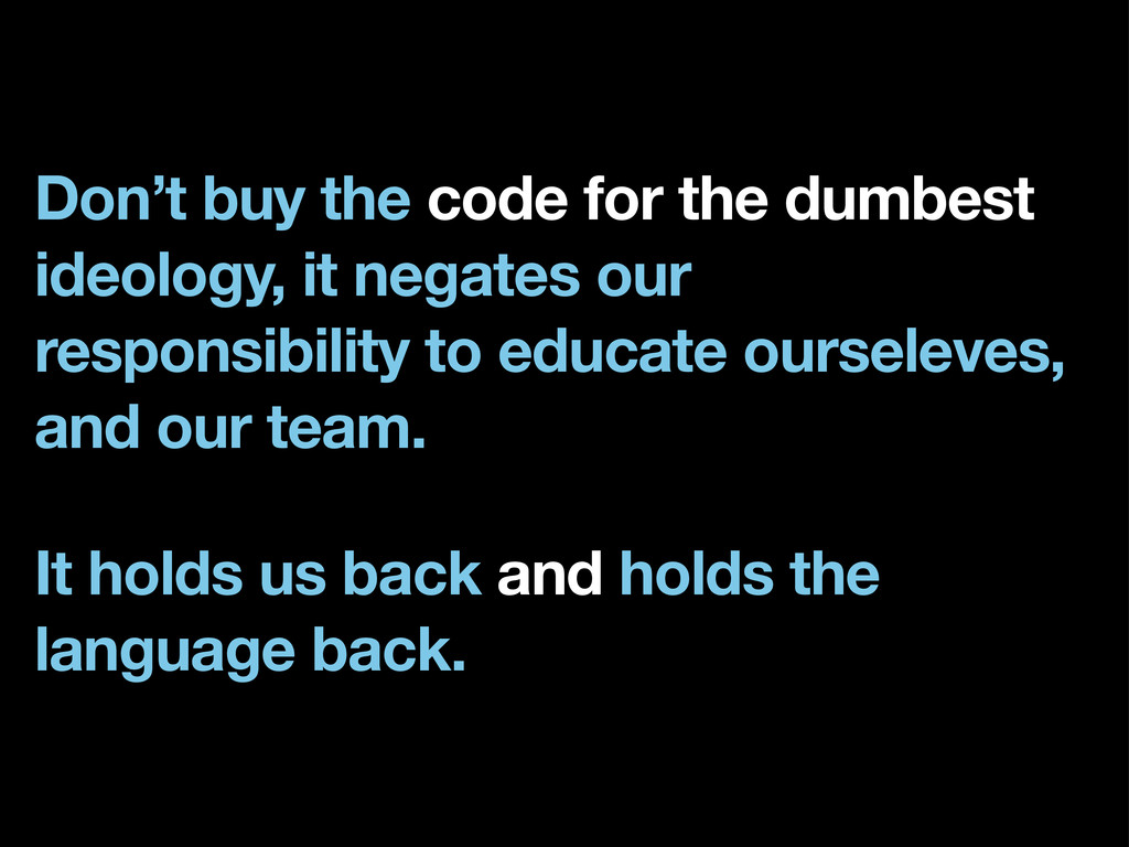 Don't buy the code for the dumbest ideology, it...