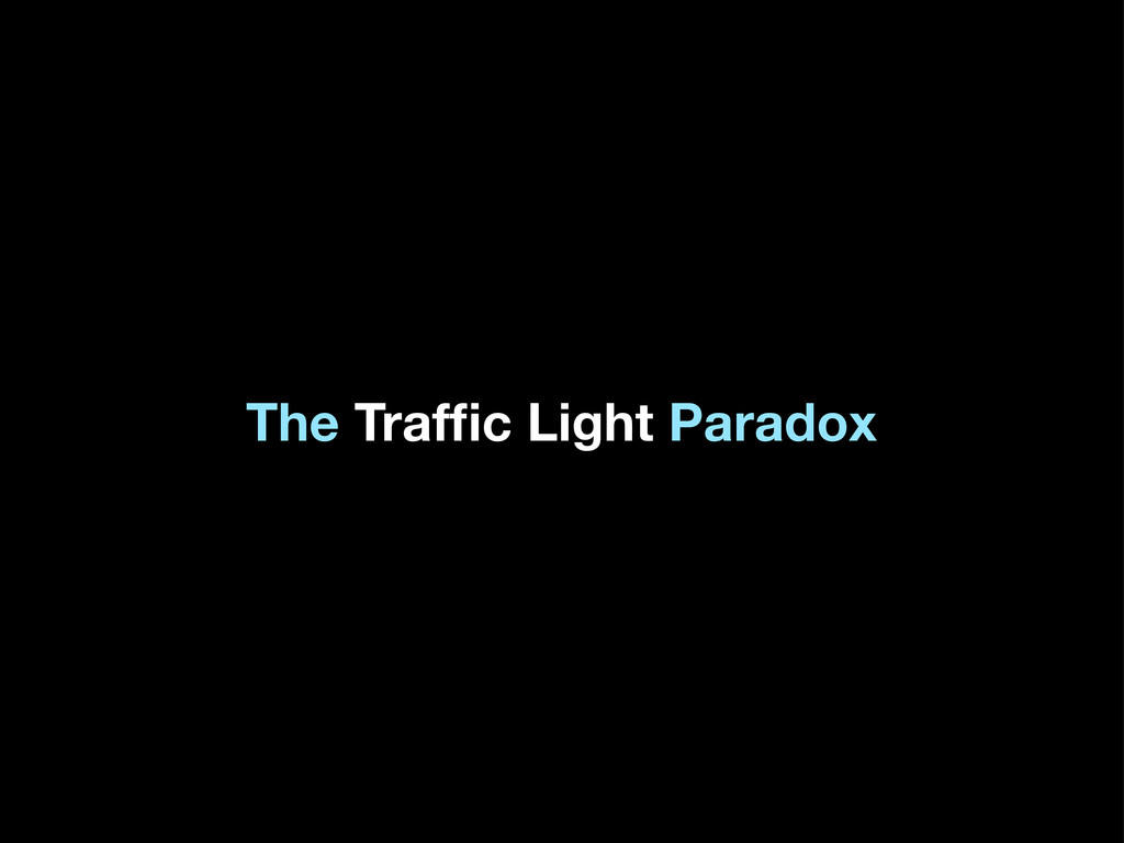 The Traffic Light Paradox
