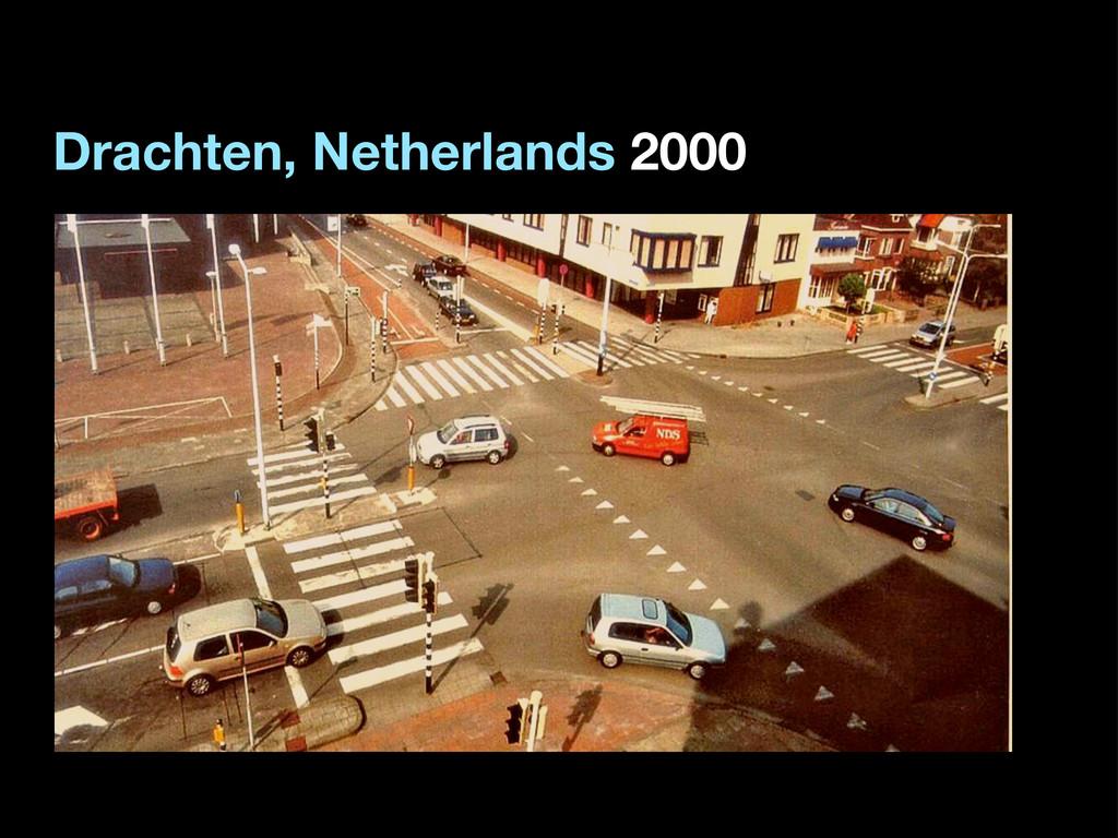 Drachten, Netherlands 2000