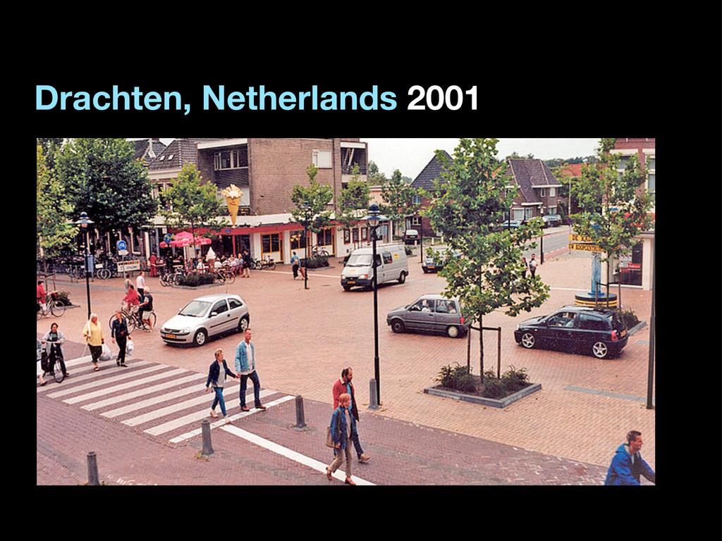 Drachten, Netherlands 2001