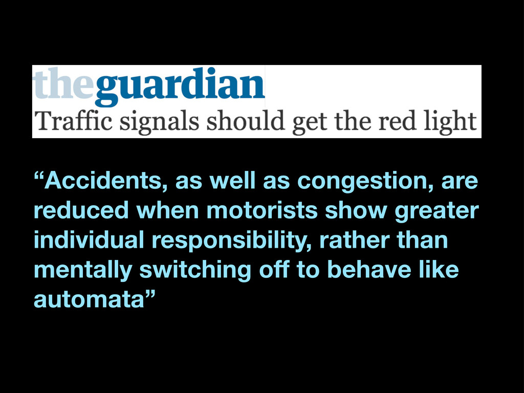 """""""Accidents, as well as congestion, are reduced ..."""