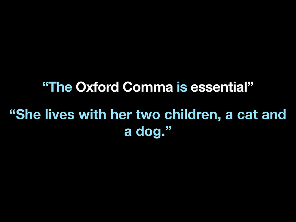"""The Oxford Comma is essential"" ""She lives with..."