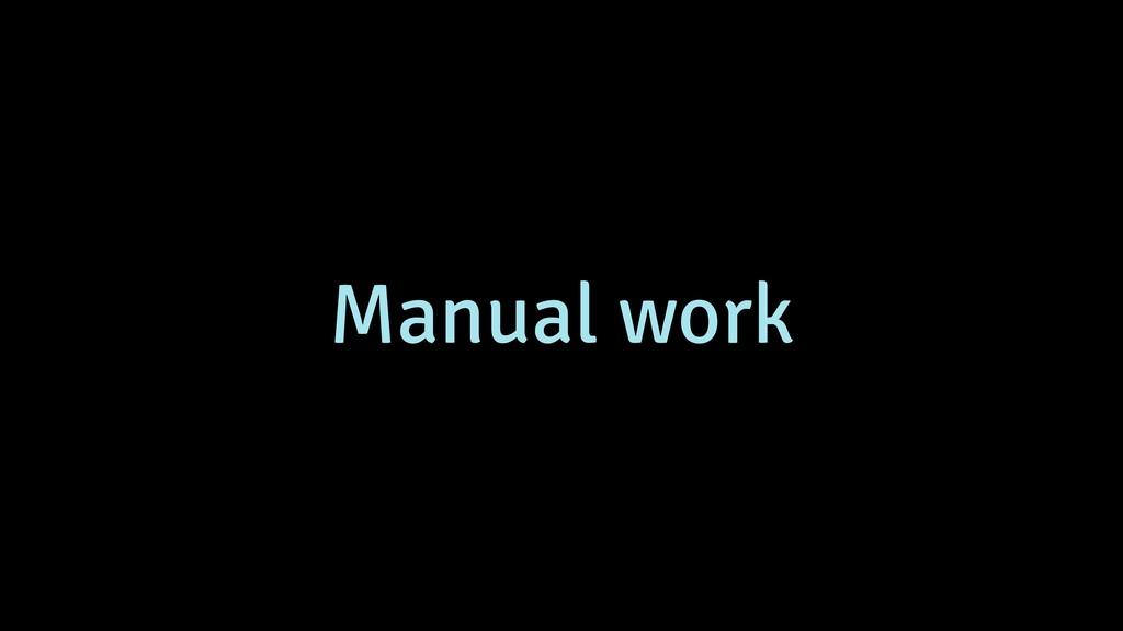 Manual work