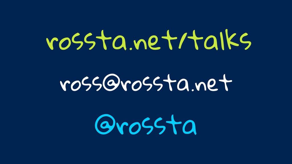 @rossta rossta.net/talks ross@rossta.net