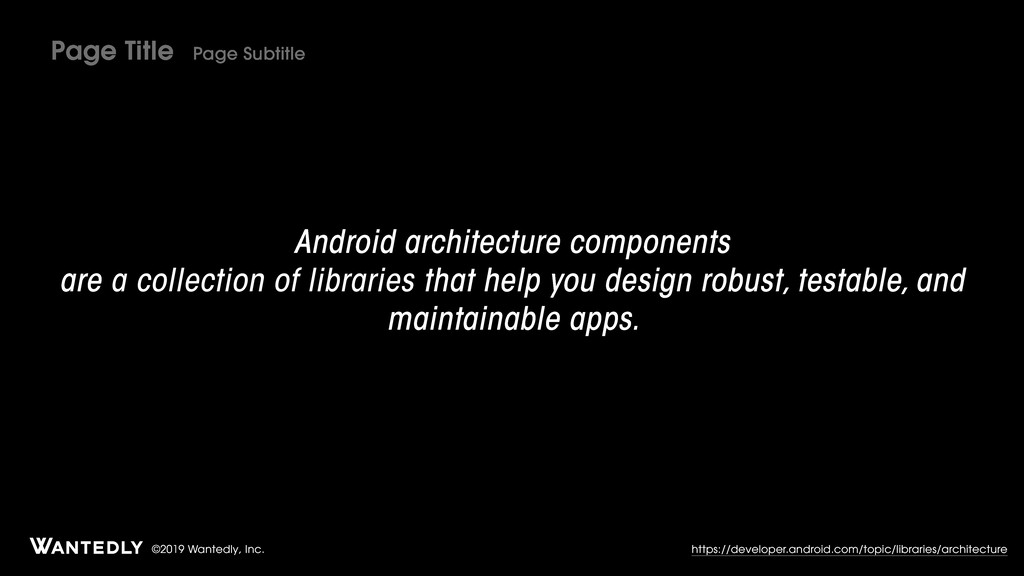 ©2019 Wantedly, Inc. Android architecture compo...