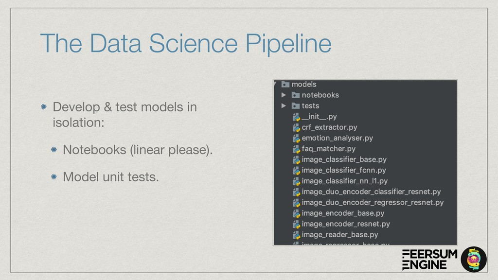 The Data Science Pipeline Develop & test models...