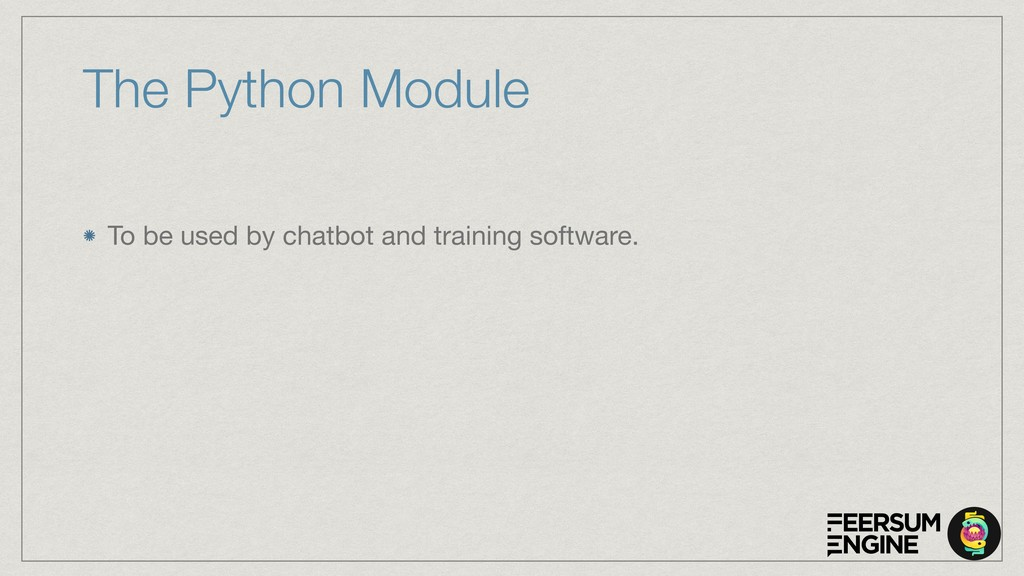 The Python Module To be used by chatbot and tra...