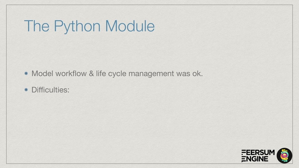 The Python Module Model workflow & life cycle ma...