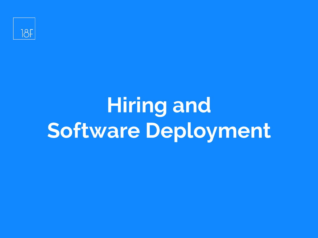 Hiring and Software Deployment