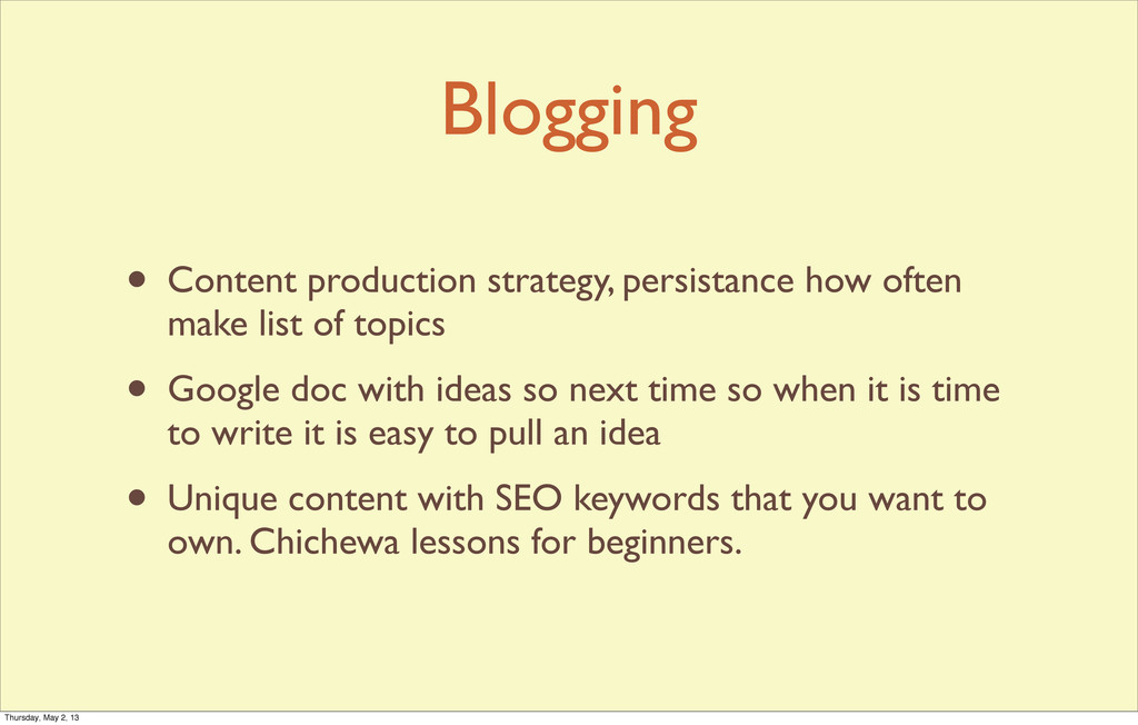Blogging • Content production strategy, persist...