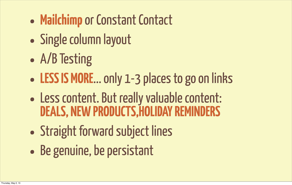 • Mailchimp or Constant Contact • Single column...