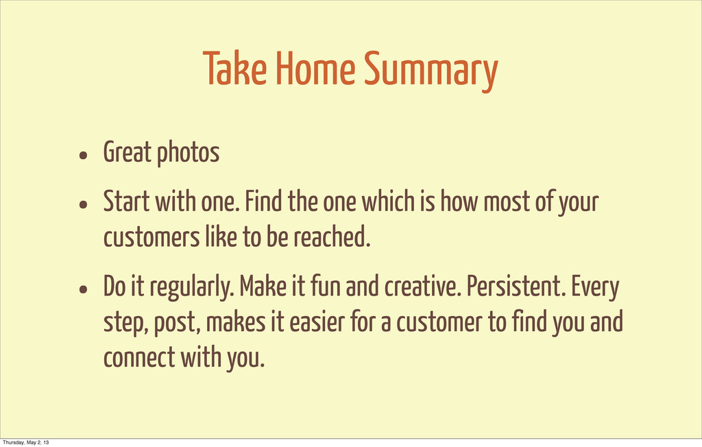Take Home Summary • Great photos • Start with o...