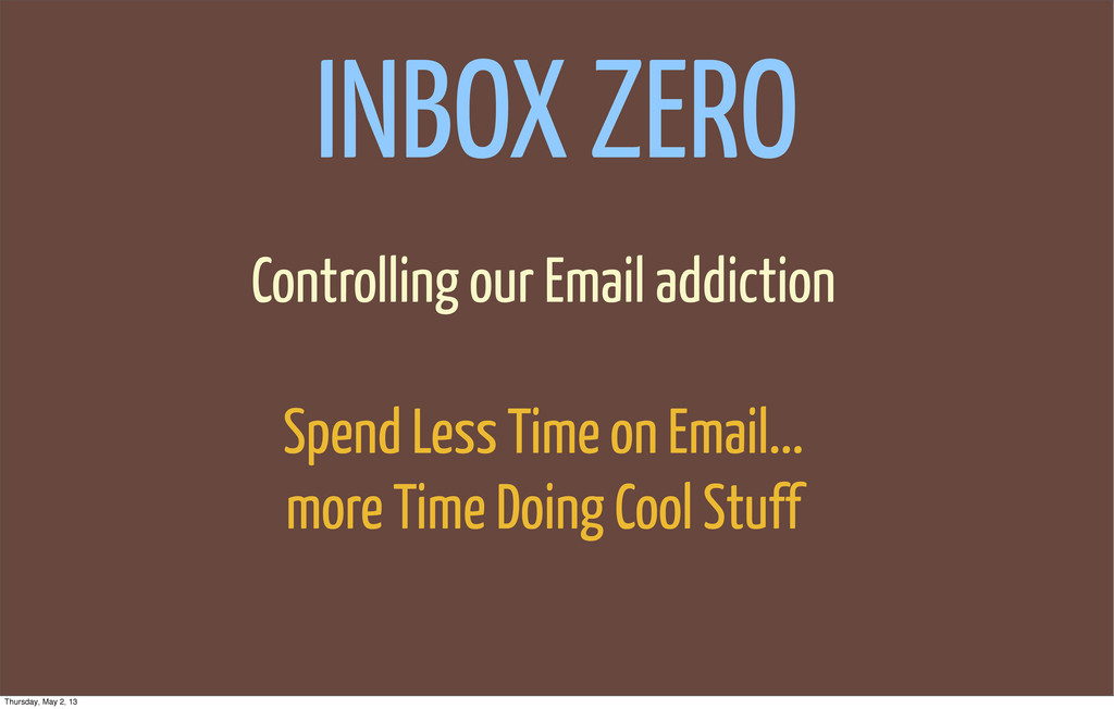 INBOX ZERO Controlling our Email addiction Spen...