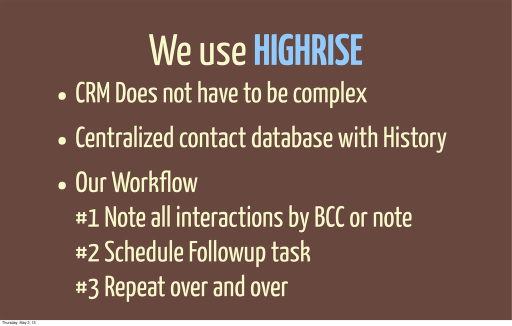 We use HIGHRISE • CRM Does not have to be compl...