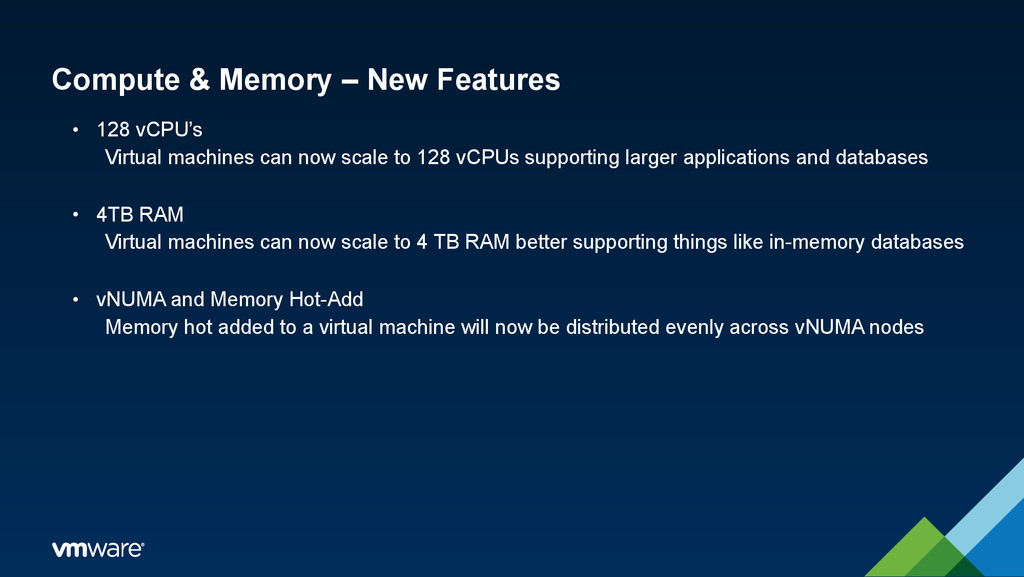 Compute & Memory – New Features • 128 vCPU's Vi...