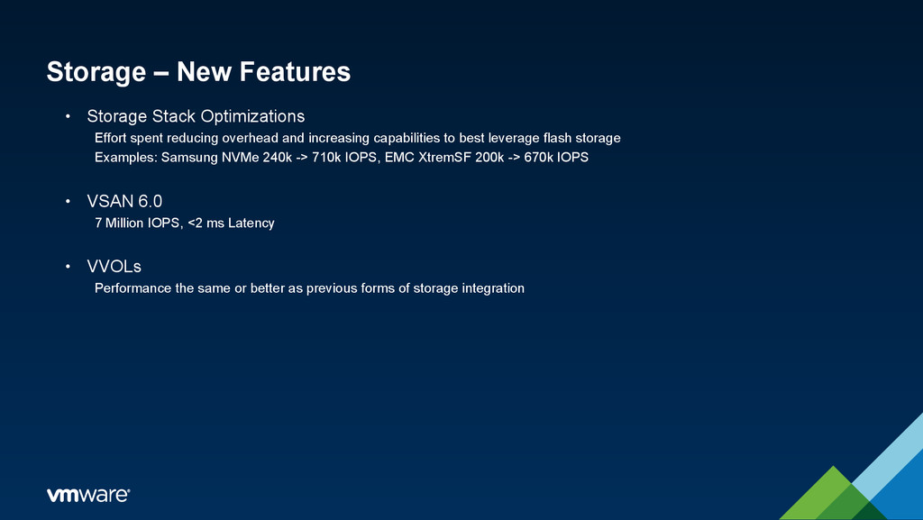 Storage – New Features • Storage Stack Optimiza...