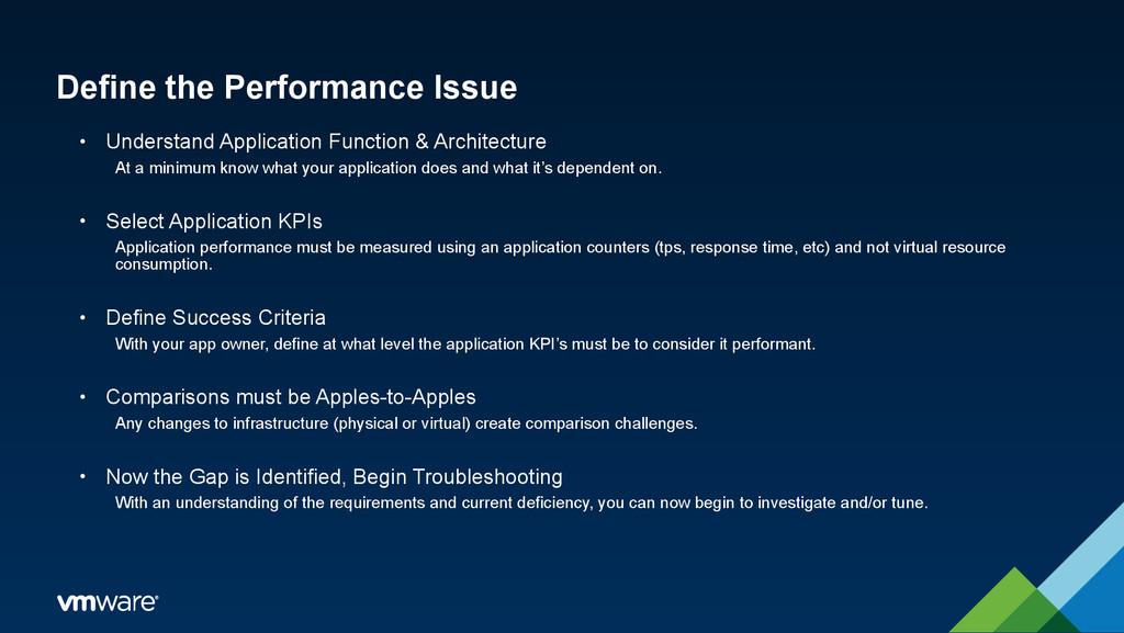 Define the Performance Issue • Understand Appli...