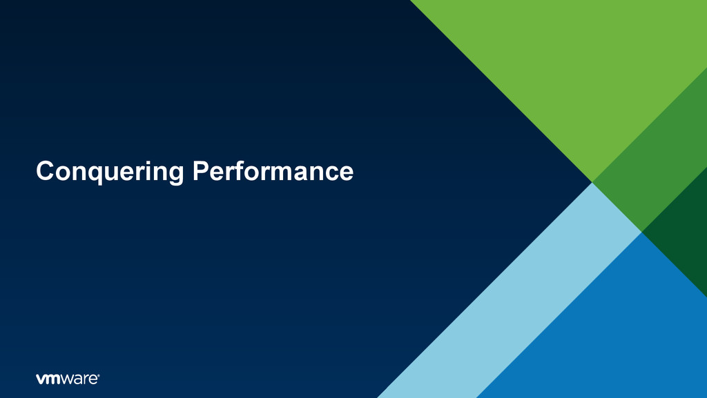 Conquering Performance