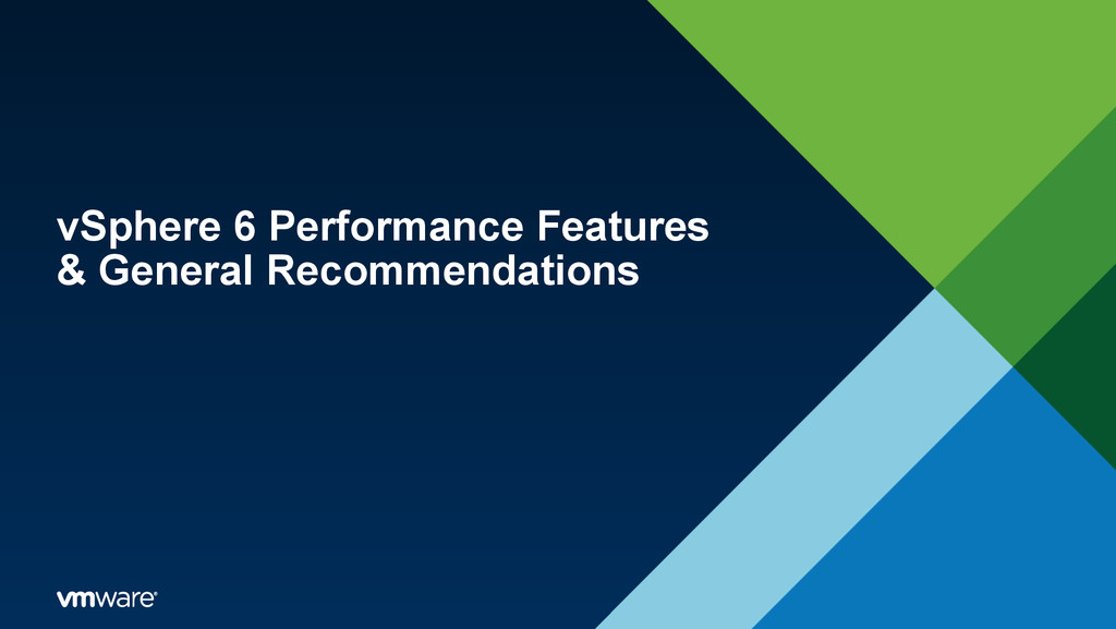 vSphere 6 Performance Features & General Recomm...