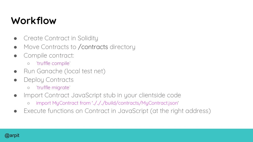 @arpit Workflow ● Create Contract in Solidity ●...