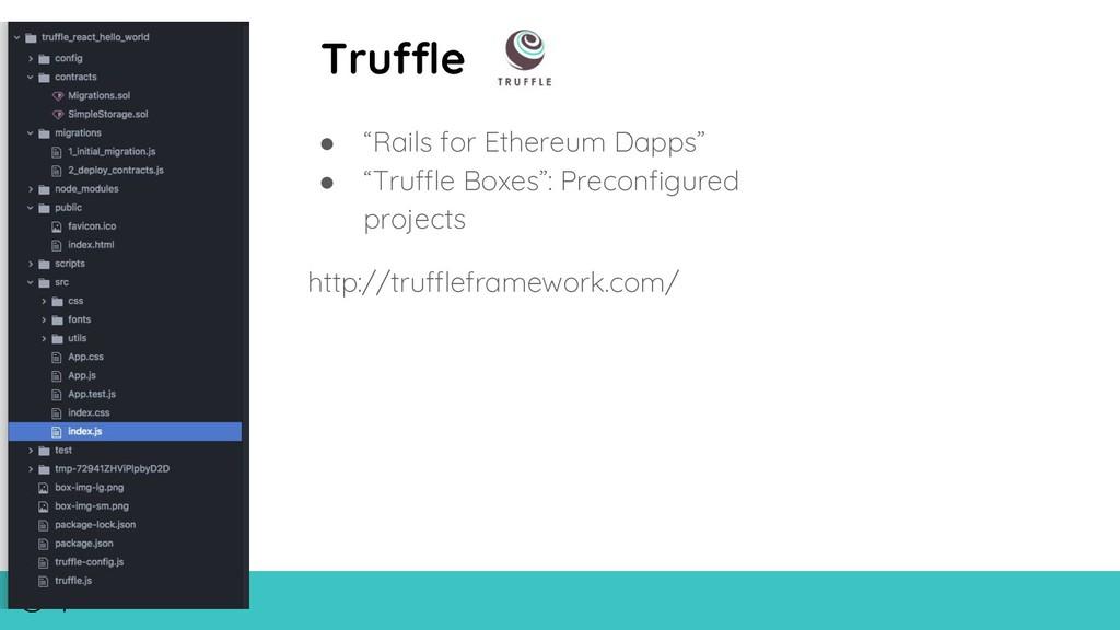 "@arpit Truffle ● ""Rails for Ethereum Dapps"" ● ""..."