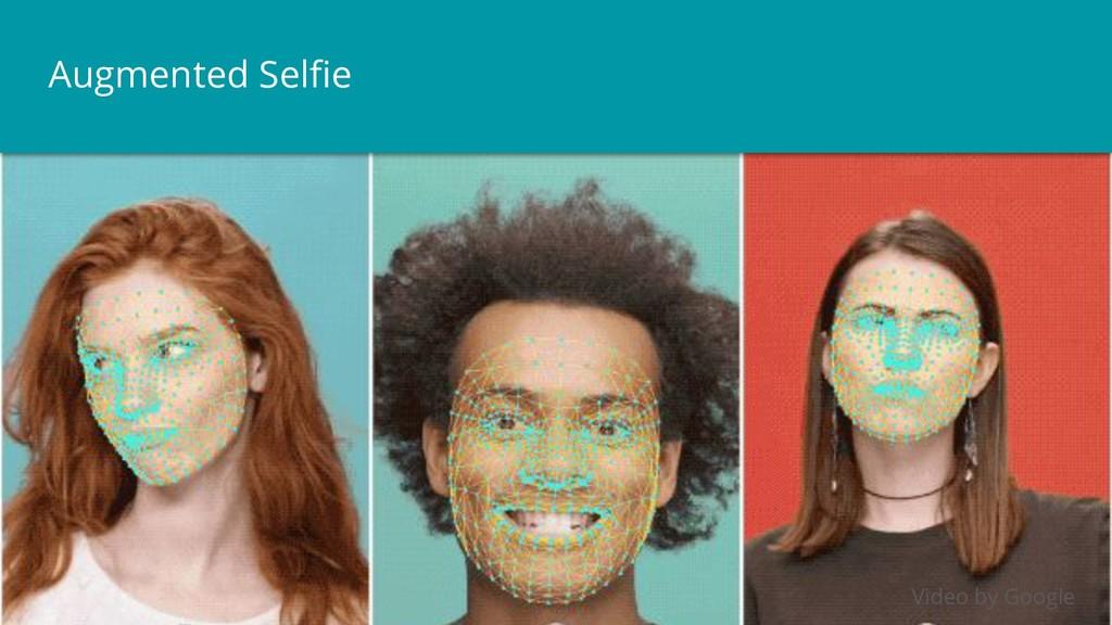 Augmented Selfie Video by Google