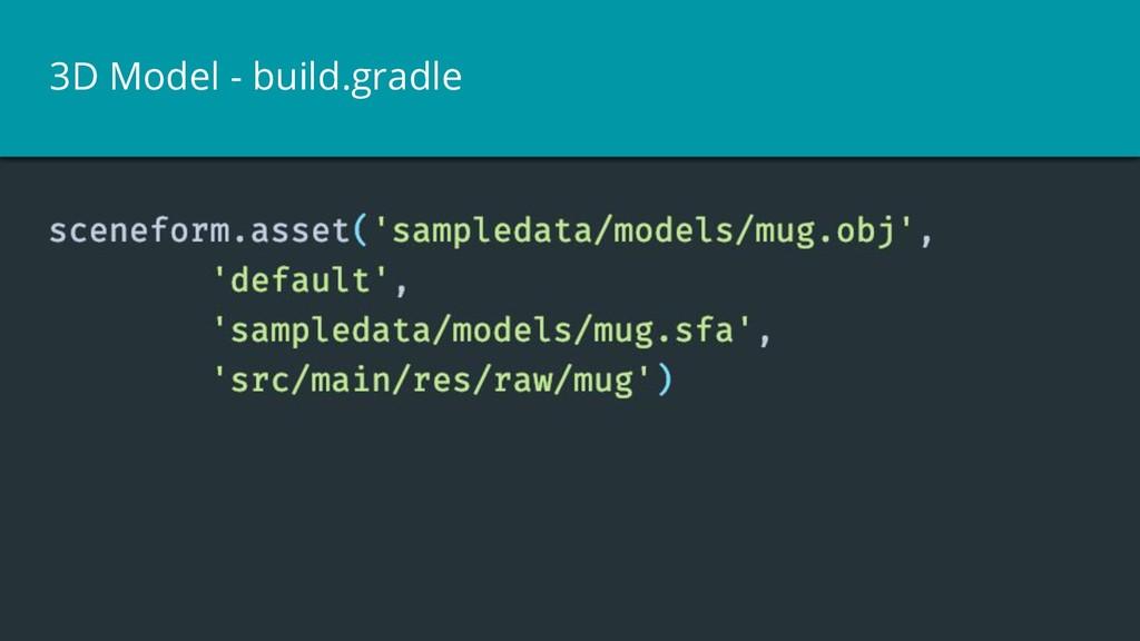 3D Model - build.gradle