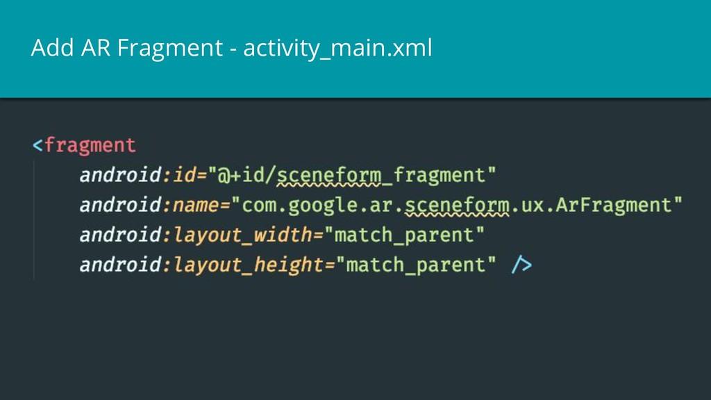 Add AR Fragment - activity_main.xml