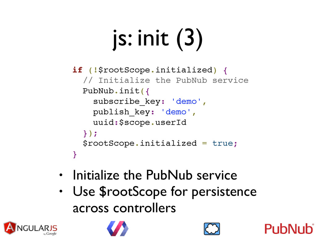 js: init (3) if (!$rootScope.initialized) {! //...