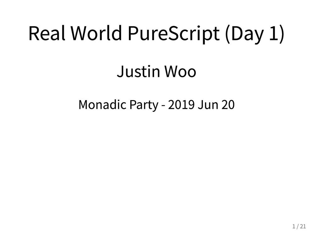 RealWorldPureScript(Day1) JustinWoo Monadi...